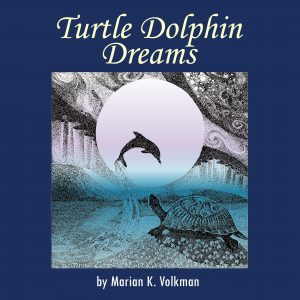 Cover of the audiobook Turtle Dolphin Dreams by Marian Volkman